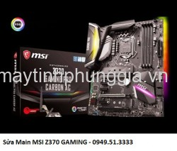 Sửa Main MSI Z370 GAMING PRO CARBON AC