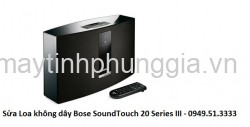 Sửa Loa không dây Bose SoundTouch 20 Series III wireless music system